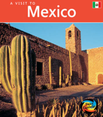 Mexico - Young Explorer: A Visit to ... (Paperback)