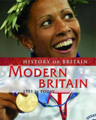 Modern Britain, 1901 to the Present - History of Britain S. (Hardback)