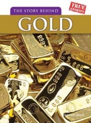 The Story Behind Gold - True Stories (Paperback)