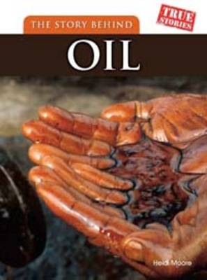 The Story Behind Oil - True Stories (Paperback)