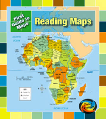 Reading Maps - Young Explorer: First Guide to Maps (Hardback)