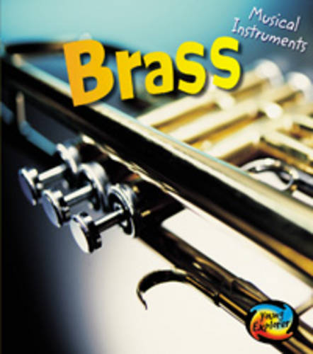 Brass - First Library: Musical Instruments (Hardback)