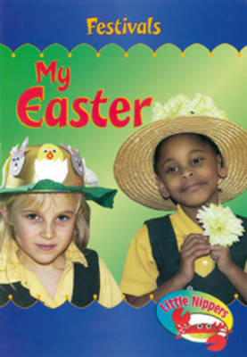 My Easter - Little Nippers: Festivals (Paperback)