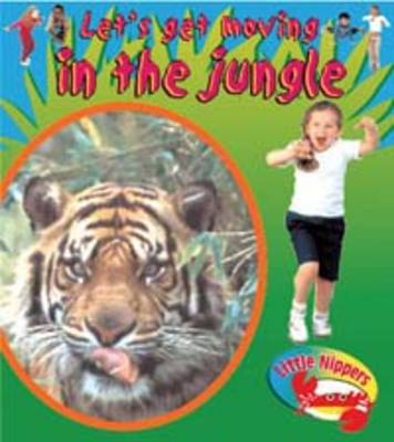 In the Jungle - Little Nippers: Let's Get Moving (Big book)