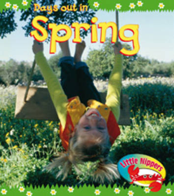 Spring - Little Nippers: Days Out in (Paperback)