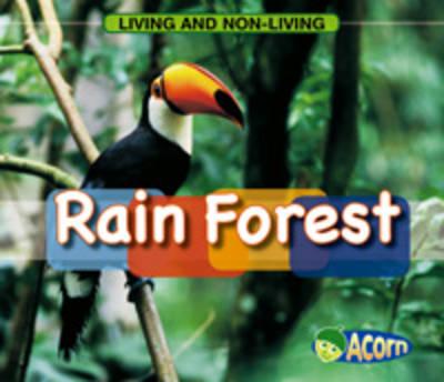 Rain Forest - Acorn: Living and Non-living (Hardback)