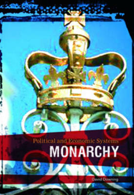 Monarchy - Political and Economic Systems (Hardback)
