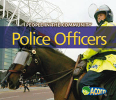 Police Officers - Acorn: People in the Community (Hardback)