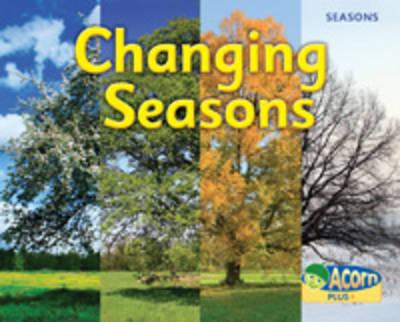 Changing Seasons - Acorn Plus: Natural Science (Hardback)
