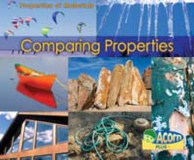 Comparing Properties - Acorn Plus: Physical Science (Paperback)