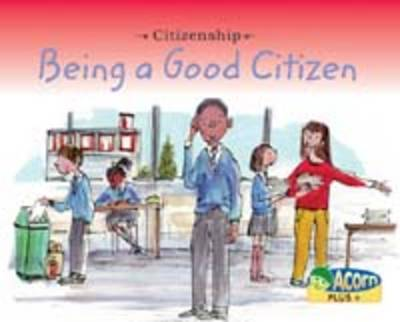 Being a Good Citizen - Acorn Plus: PSHE and Citizenship (Paperback)