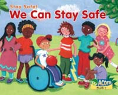 We Can Stay Safe - Acorn Plus: PSHE and Citizenship (Paperback)