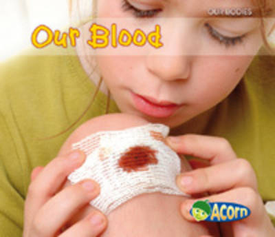 Our Blood - Acorn: Our Bodies (Paperback)