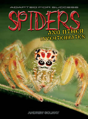 Spiders and Other Invertebrates - Adapted for Success S. (Hardback)