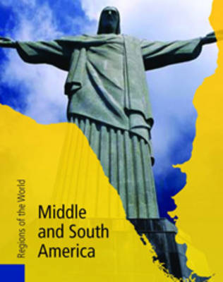 Middle and South America - Regions of the World (Hardback)