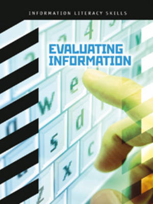 Evaluating Information - Information Literacy Skills (Paperback)