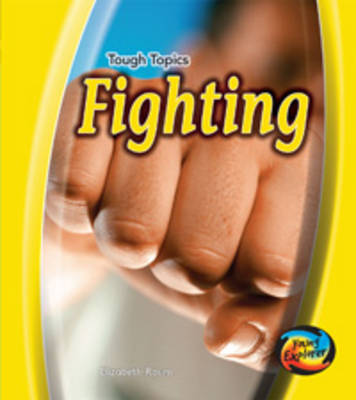 Fighting - Young Explorer: Tough Topics (Hardback)