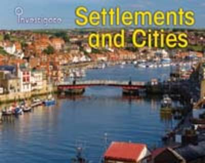 Settlements and Cities - Investigate Geography (Paperback)