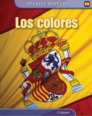 Los Colores: Colours - Spanish Readers (Hardback)