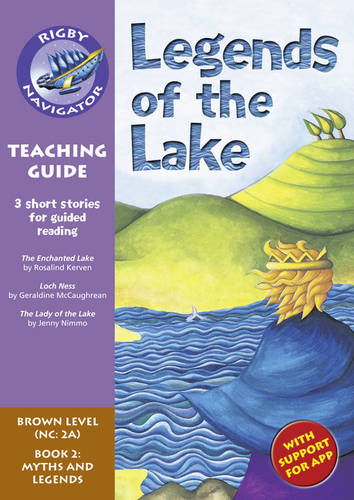 Navigator New Guided Reading Fiction Year 3, Legends of the Lake: Navigator New Guided Reading Fiction Year 3, Legends of the Lake Teaching Guide Teaching Guide - Navigator New Fiction (Paperback)