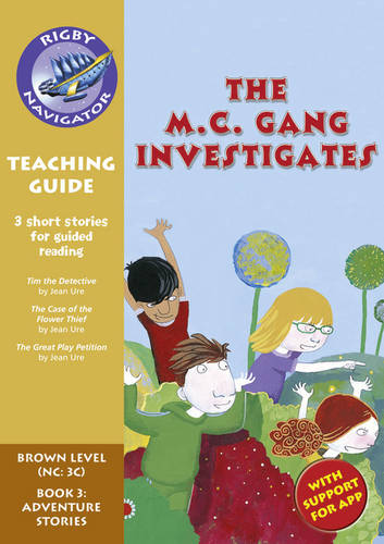 Navigator New Guided Reading Fiction Year 3, the MC Gang Investigates: Navigator New Guided Reading Fiction Year 3, The MC Gang Investigates Teaching Guide Teaching Guide - Navigator New Fiction (Paperback)