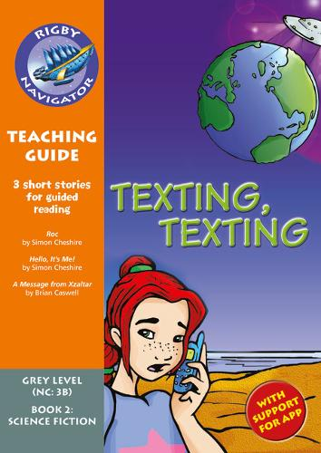 Navigator New Guided Reading Fiction Year 4, Texting: Navigator New Guided Reading Fiction Year 4, Texting, Texting Teaching Guide Teaching Guide - Navigator New Fiction (Paperback)