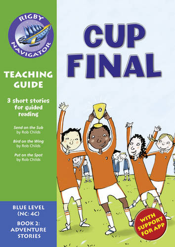 Navigator New Guided Reading Fiction Year 5, Cup Final: Navigator New Guided Reading Fiction Year 5, Cup Final Teaching Guide Teaching Guide - Navigator New Fiction (Paperback)