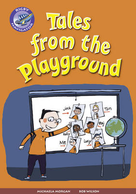 Navigator New Guided Reading Fiction Year 3, Tales from the Playground GRP - Navigator New Fiction (Paperback)