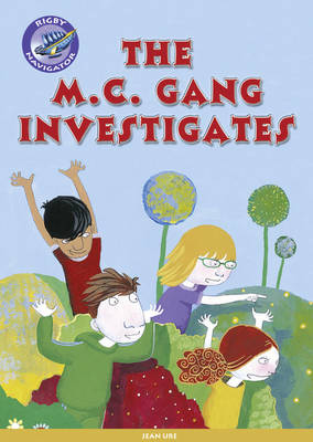 Navigator New Guided Reading Fiction Year 3, The MC Gang Investigates GRP - Navigator New Fiction (Paperback)