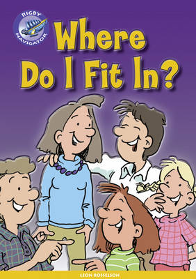 Navigator New Guided Reading Fiction Year 4, Where Do I Fit In? GRP - Navigator New Fiction (Paperback)