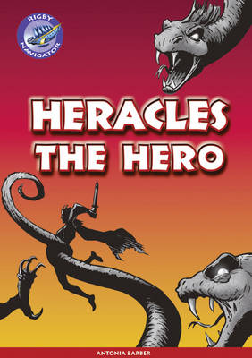 Navigator New Guided Reading Fiction Year 5, Heracles the Hero GRP - Navigator New Fiction (Paperback)