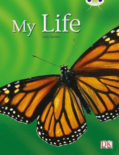 Bug Club NF Yellow C/1C My Life - BUG CLUB (Paperback)