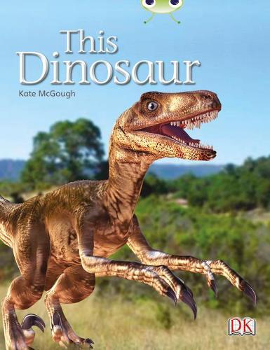 BC NF Yellow B/1C This Dinosaur - BUG CLUB (Paperback)