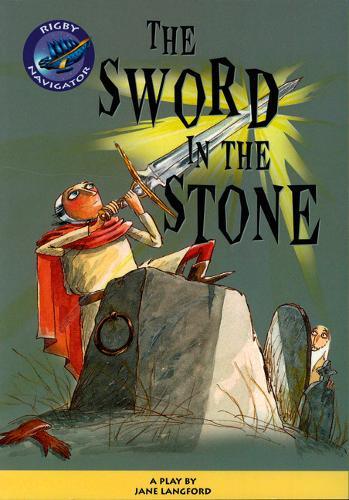Navigator: The Sword in the Stone Guided Reading Pack - NAVIGATOR POETRY & PLAYS (Paperback)