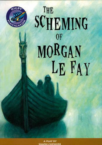 Navigator: The Scheming of Morgan le Fay Guided Reading Pack - NAVIGATOR POETRY & PLAYS (Paperback)
