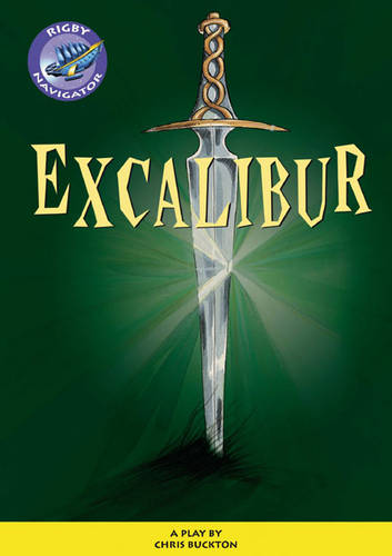 Navigator Plays: Year 6 Red Level Excalibur Single - NAVIGATOR POETRY & PLAYS (Paperback)