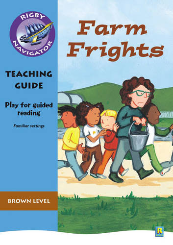 Navigator Plays: Year 3 Brown Level Farm Frights Teacher Notes - NAVIGATOR POETRY & PLAYS (Paperback)