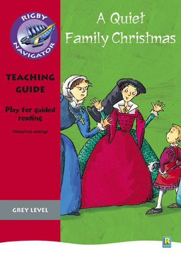 Navigator Plays: Year 4 Grey Level A Quiet Family Christmas Teacher Notes - NAVIGATOR POETRY & PLAYS (Paperback)
