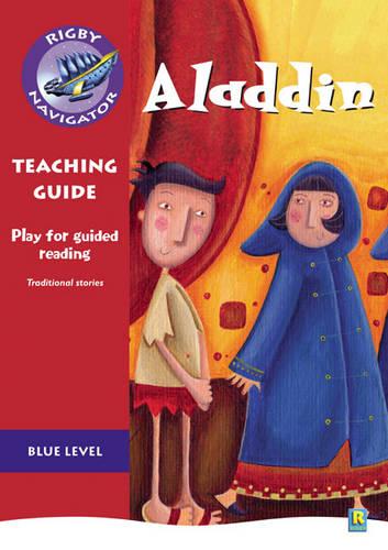 Navigator Plays: Year 5 Blue Level Aladdin Teacher Notes - NAVIGATOR POETRY & PLAYS (Paperback)