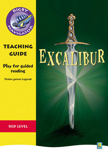 Navigator Plays: Year 6 Red Level Excalibur Teacher Notes - NAVIGATOR POETRY & PLAYS (Paperback)