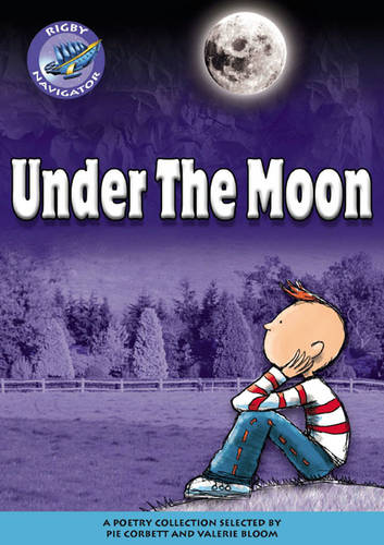 Navigator Poetry: Year 6 Red Level Under the Moon - NAVIGATOR POETRY & PLAYS (Paperback)
