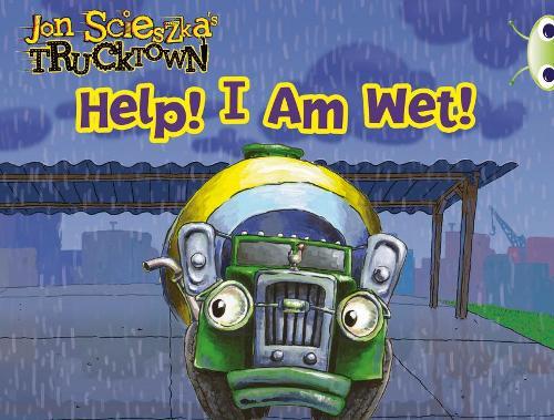 Trucktown: Help! I am Wet!: Bug Club Pink A Trucktown: Help! I Am Wet! Pink A - BUG CLUB