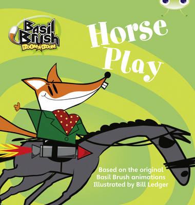 Bug Club Blue (KS1) B/1B Basil: Horse Play 6-pack - BUG CLUB