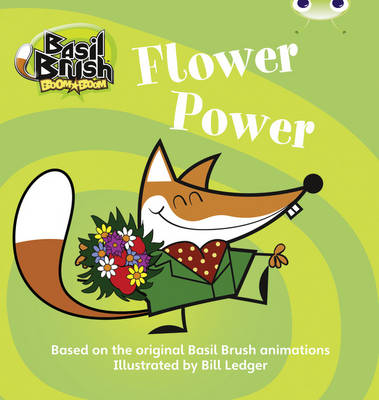Bug Club Blue (KS1) C/1B Basil Brush: Flower Power 6-pack - BUG CLUB