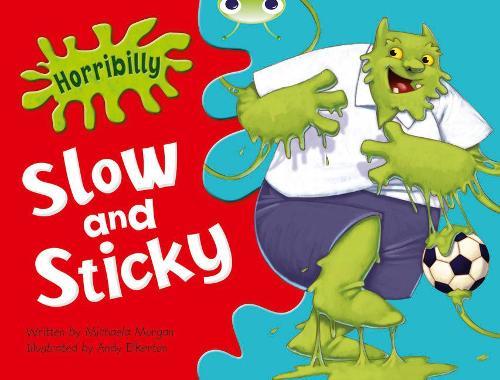 Bug Club Green A/1B Horribilly: Slow and Sticky GRC - BUG CLUB