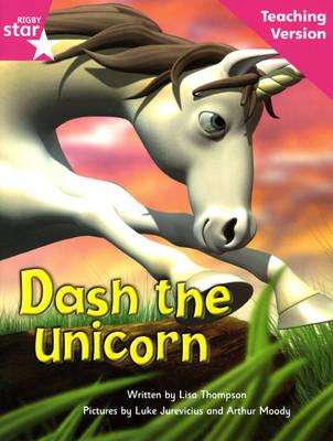 Fantastic Forest Pink Level Fiction: Dash the Unicorn Teaching Version - FANTASTIC FOREST (Paperback)