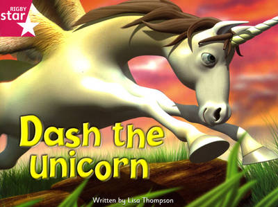 Fantastic Forest Pink Level Fiction: Dash the Unicorn - FANTASTIC FOREST (Paperback)