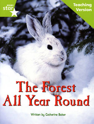 Fantastic Forest Green level Non-fiction: The Forest all Year Teaching Version - FANTASTIC FOREST (Paperback)