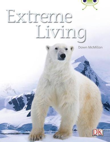 Extreme Living: Bug Club Non-fiction Turquoise B/1A Extreme Living 6-pack Non-Fiction Turquoise B/1 - BUG CLUB