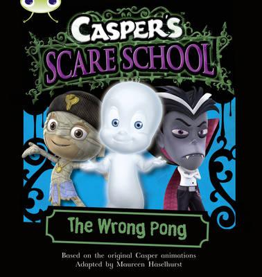 Bug Club Orange A/1A Casper' s Scare School: The Wrong Pong 6-pack - BUG CLUB